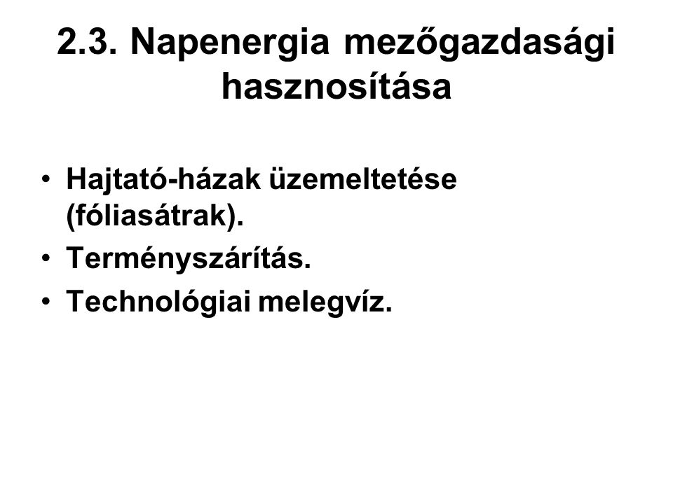 2.3. Napenergia mezőgazdasági hasznosítása