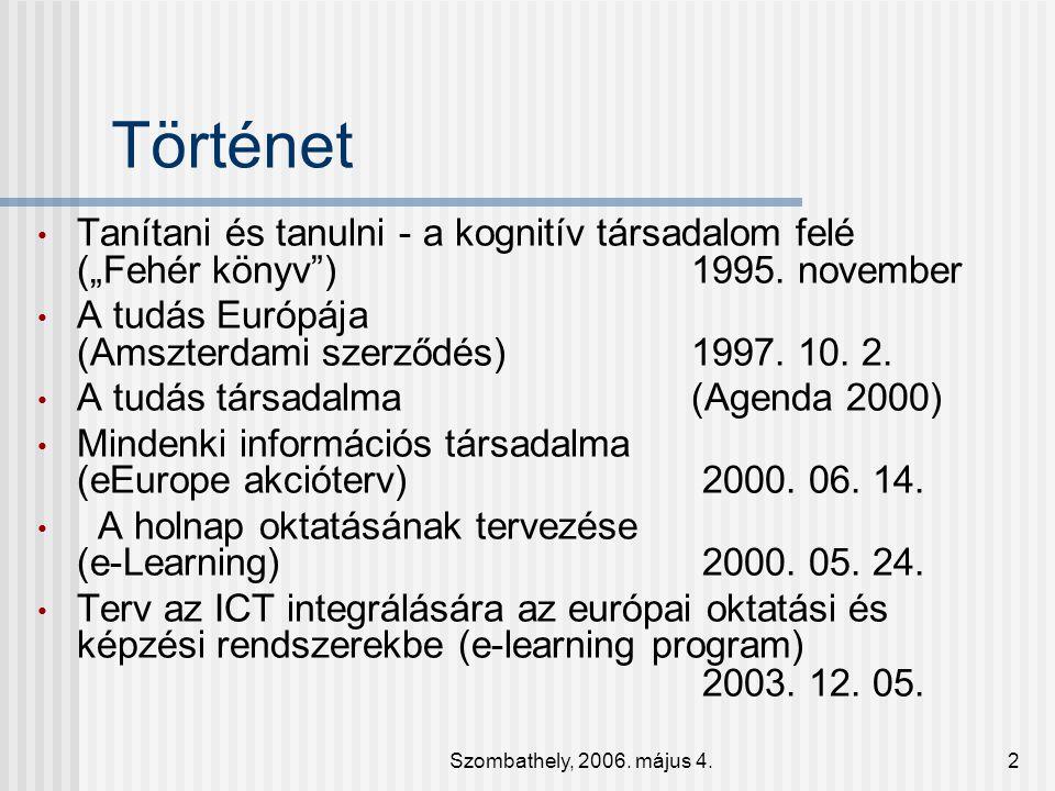 """Történet Tanítani és tanulni - a kognitív társadalom felé (""""Fehér könyv ) 1995. november."""