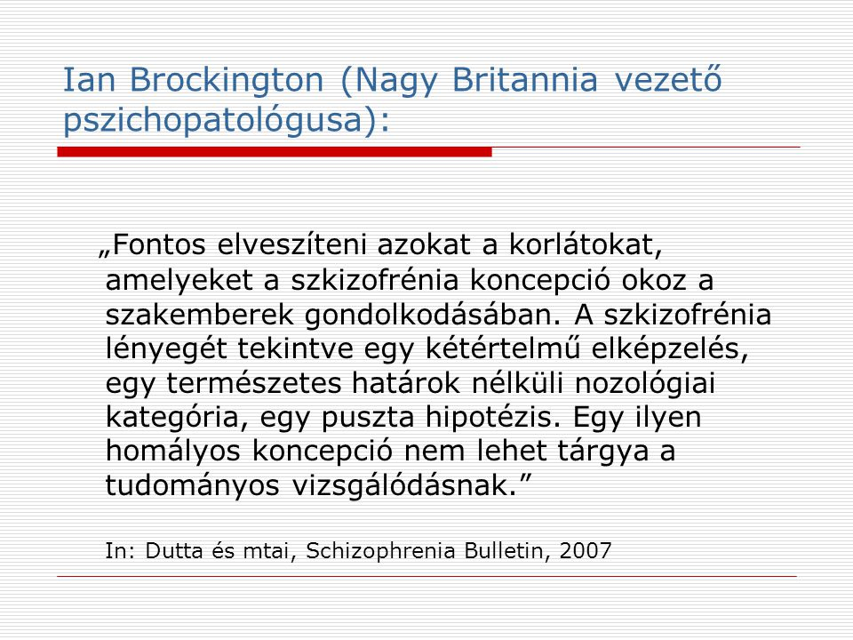 Ian Brockington (Nagy Britannia vezető pszichopatológusa):