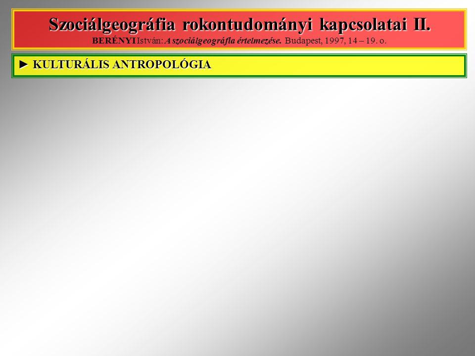 Szociálgeográfia rokontudományi kapcsolatai II