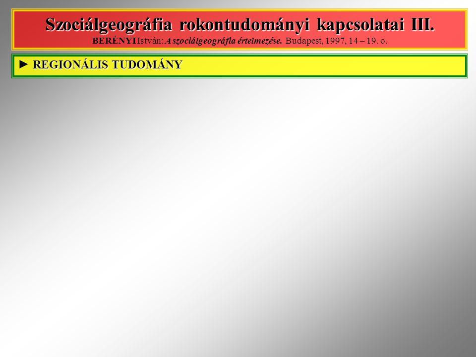 Szociálgeográfia rokontudományi kapcsolatai III