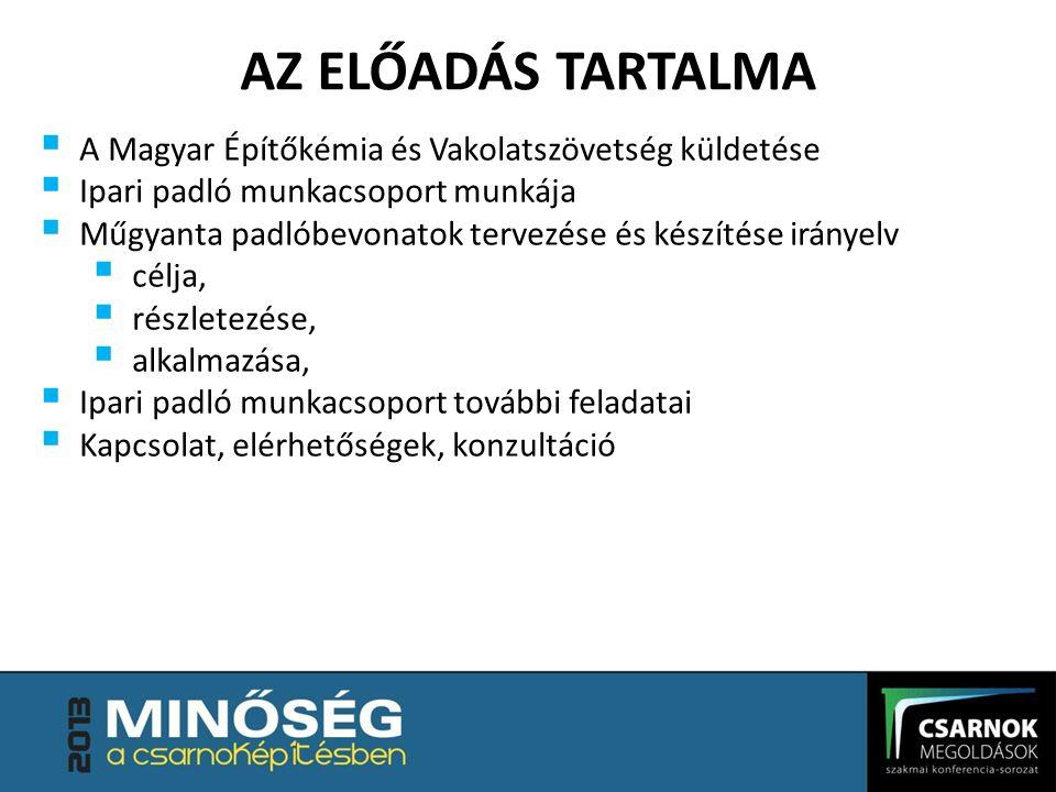 AZ ELŐADÁS TARTALMA A Magyar Építőkémia és Vakolatszövetség küldetése