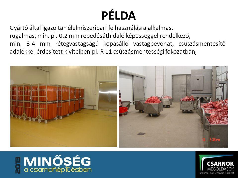 PÉLDA Gyártó által igazoltan élelmiszeripari felhasználásra alkalmas,