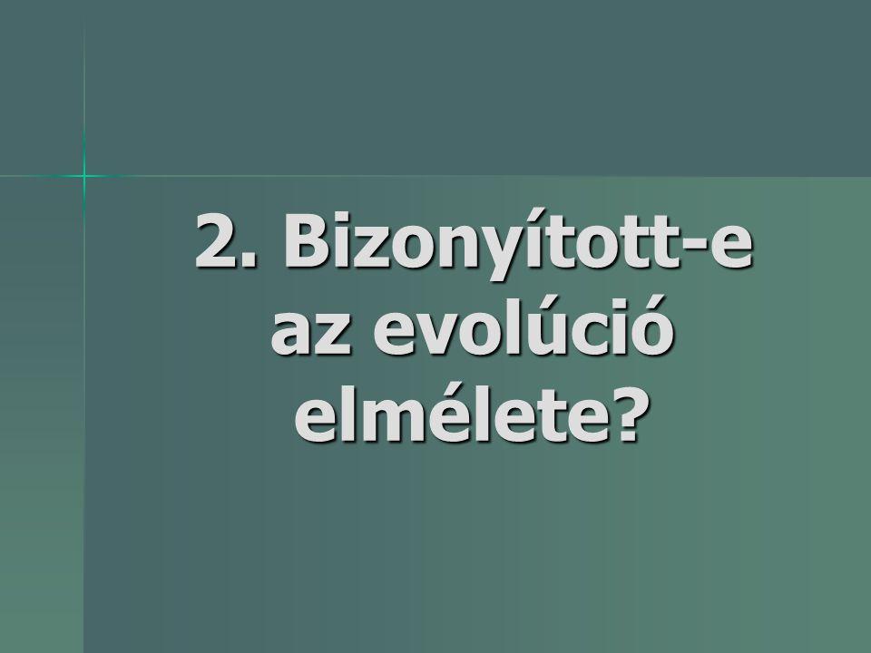 2. Bizonyított-e az evolúció elmélete