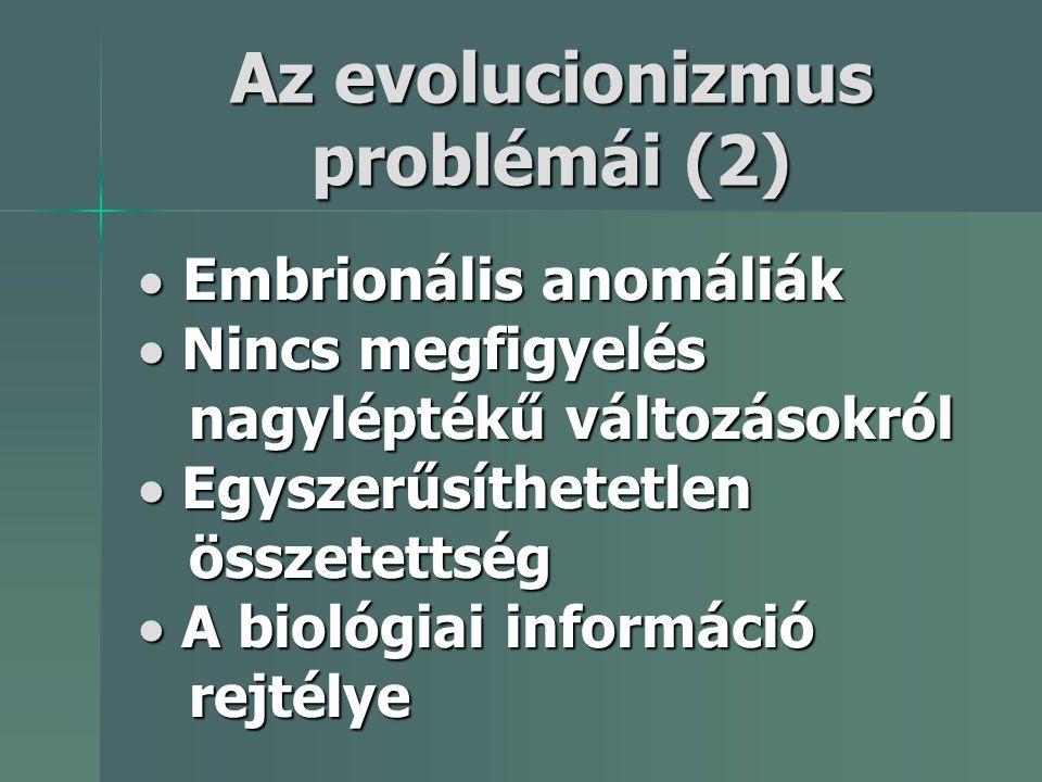 Az evolucionizmus problémái (2)