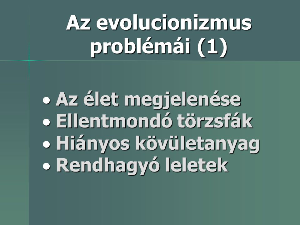 Az evolucionizmus problémái (1)