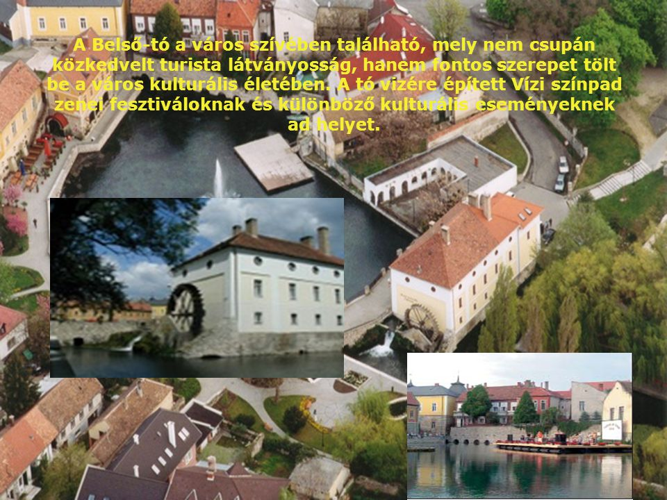 A Belső-tó a város szívében található, mely nem csupán közkedvelt turista látványosság, hanem fontos szerepet tölt be a város kulturális életében.