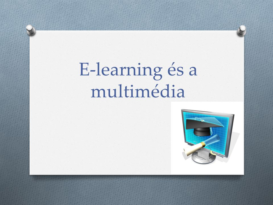 E-learning és a multimédia