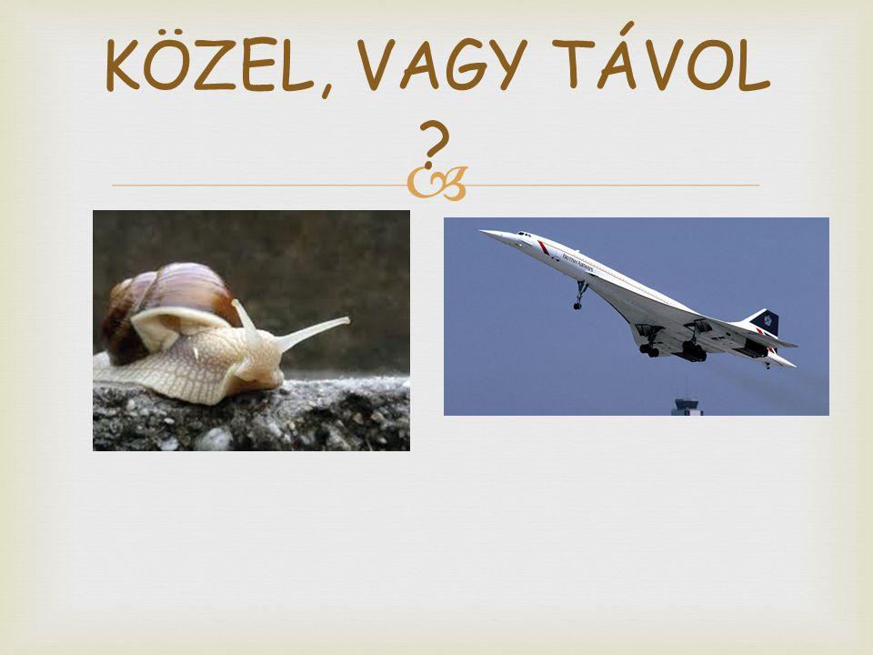 KÖZEL, VAGY TÁVOL