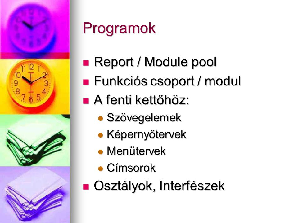 Programok Report / Module pool Funkciós csoport / modul