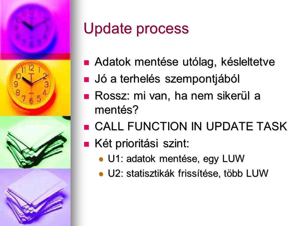 Update process Adatok mentése utólag, késleltetve