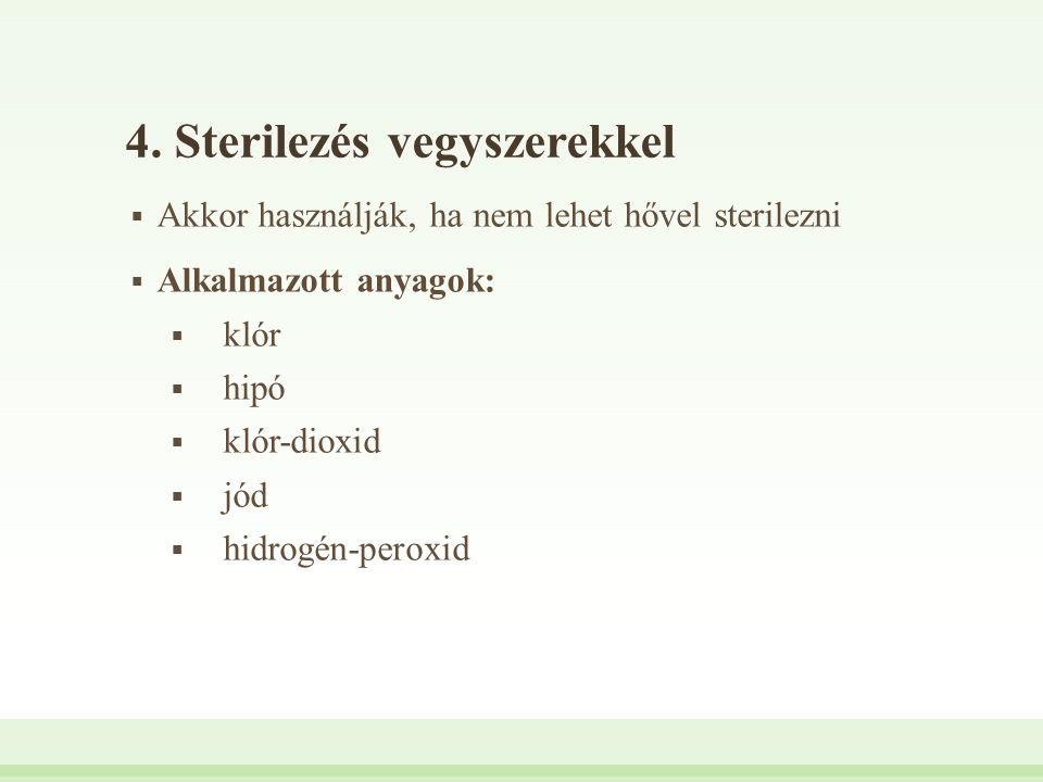 4. Sterilezés vegyszerekkel