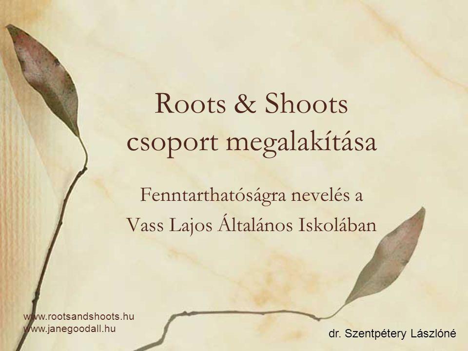 Roots & Shoots csoport megalakítása