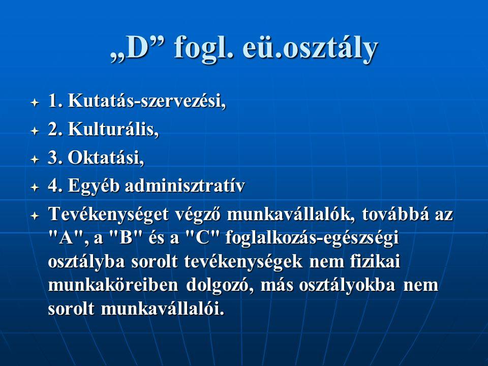 """""""D fogl. eü.osztály 1. Kutatás-szervezési, 2. Kulturális,"""