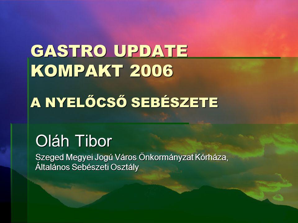 GASTRO UPDATE KOMPAKT 2006 A NYELŐCSŐ SEBÉSZETE