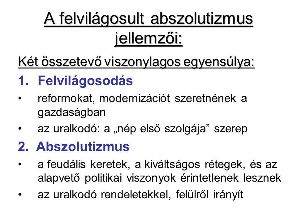 A felvilágosult abszolutizmus jellemzői: