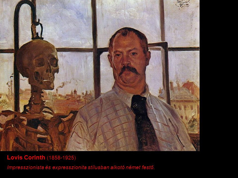 Lovis Corinth (1858-1925) Impresszionista és expresszionita stílusban alkotó német festő.
