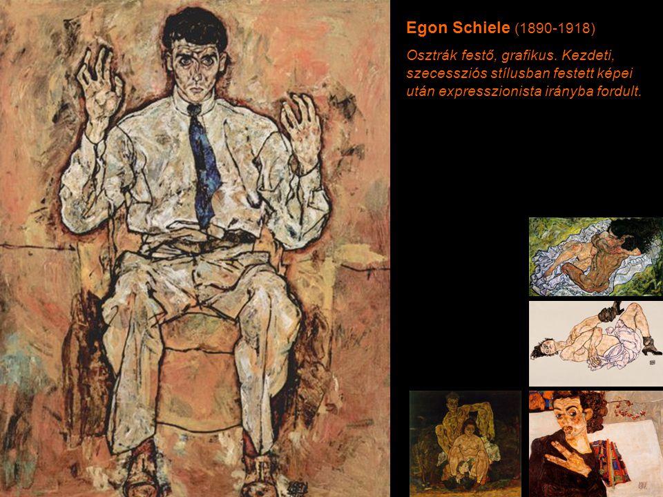 Egon Schiele (1890-1918) Osztrák festő, grafikus.