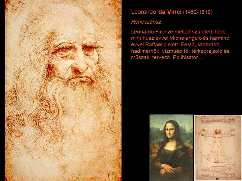 Leonardo da Vinci (1452-1519) Reneszánsz