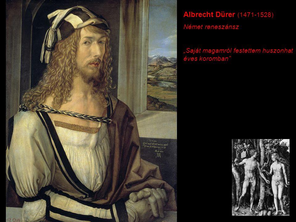 Albrecht Dürer (1471-1528) Német reneszánsz