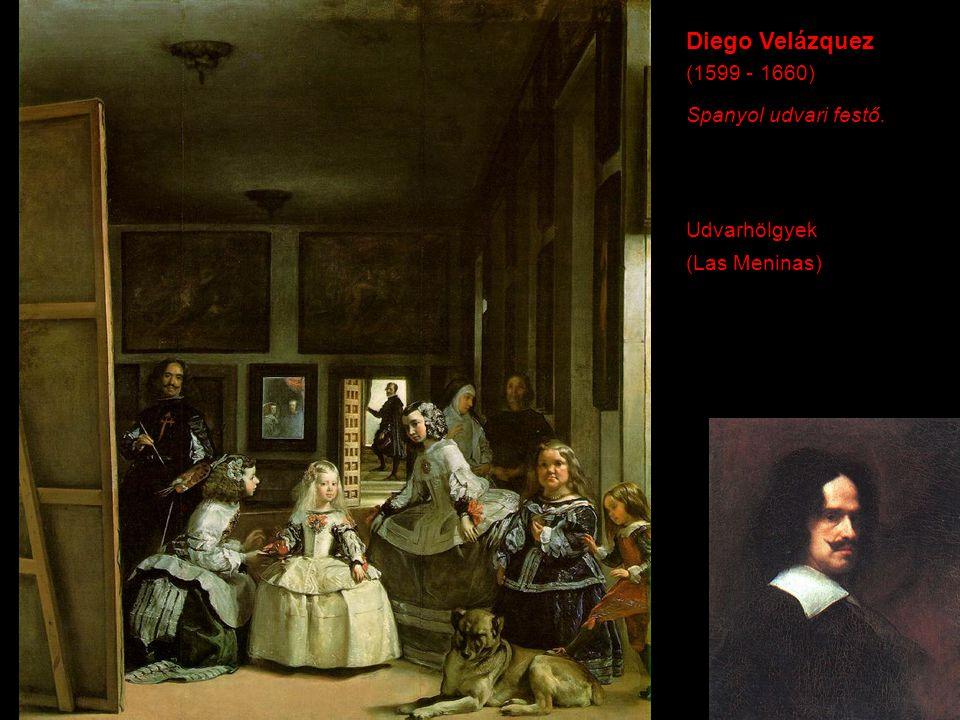 Diego Velázquez (1599 - 1660) Spanyol udvari festő. Udvarhölgyek