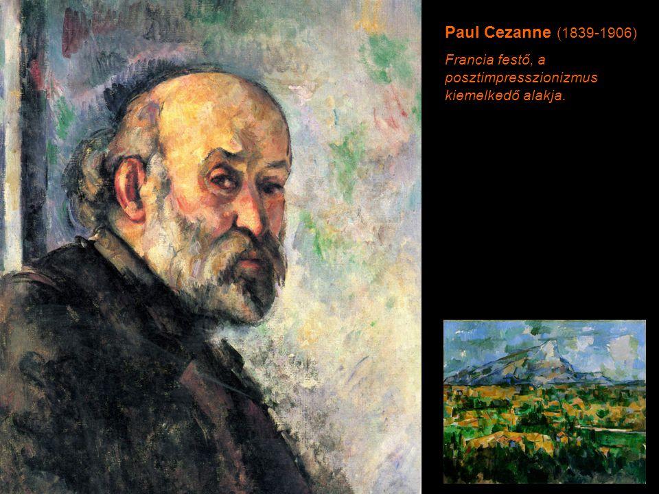 Paul Cezanne (1839-1906) Francia festő, a posztimpresszionizmus kiemelkedő alakja.