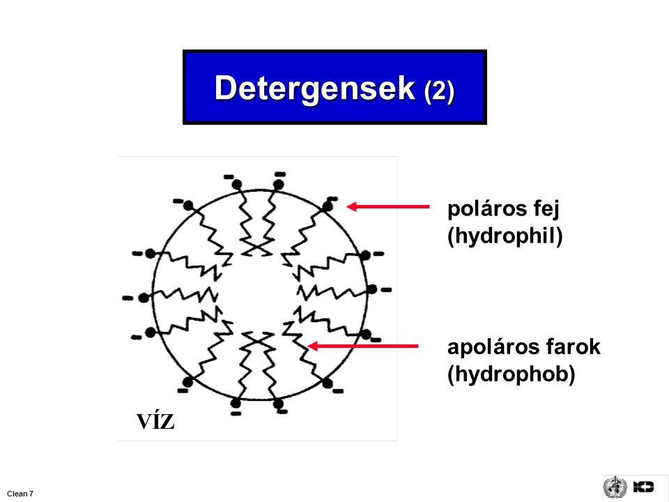 Detergensek (2) poláros fej (hydrophil) apoláros farok (hydrophob) VÍZ