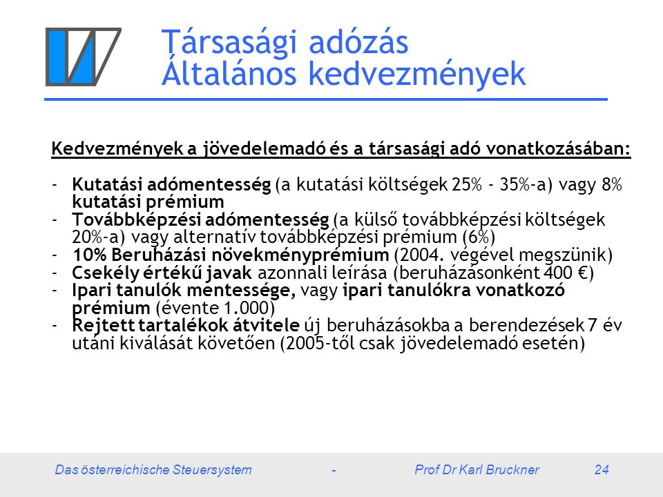 Társasági adózás Általános kedvezmények