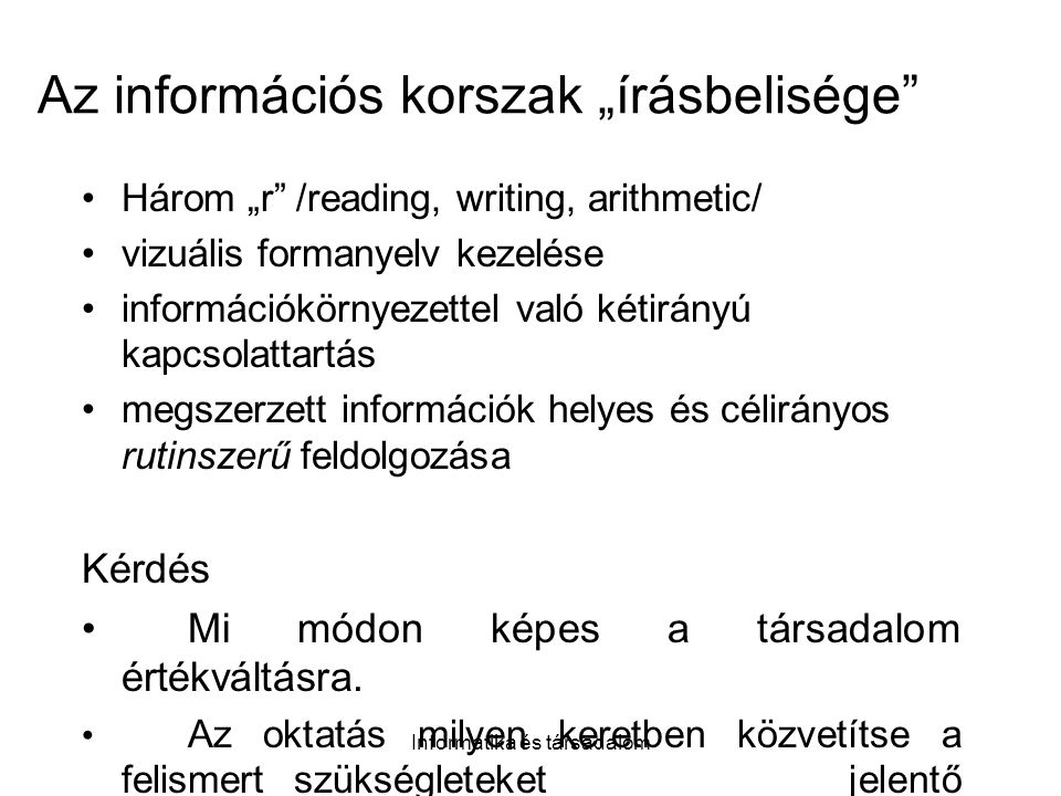 """Az információs korszak """"írásbelisége"""