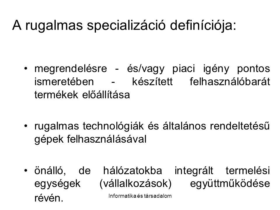 A rugalmas specializáció definíciója: