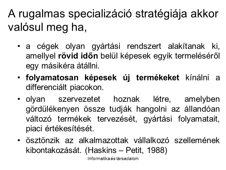 A rugalmas specializáció stratégiája akkor valósul meg ha,