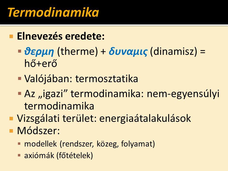 Termodinamika Elnevezés eredete: