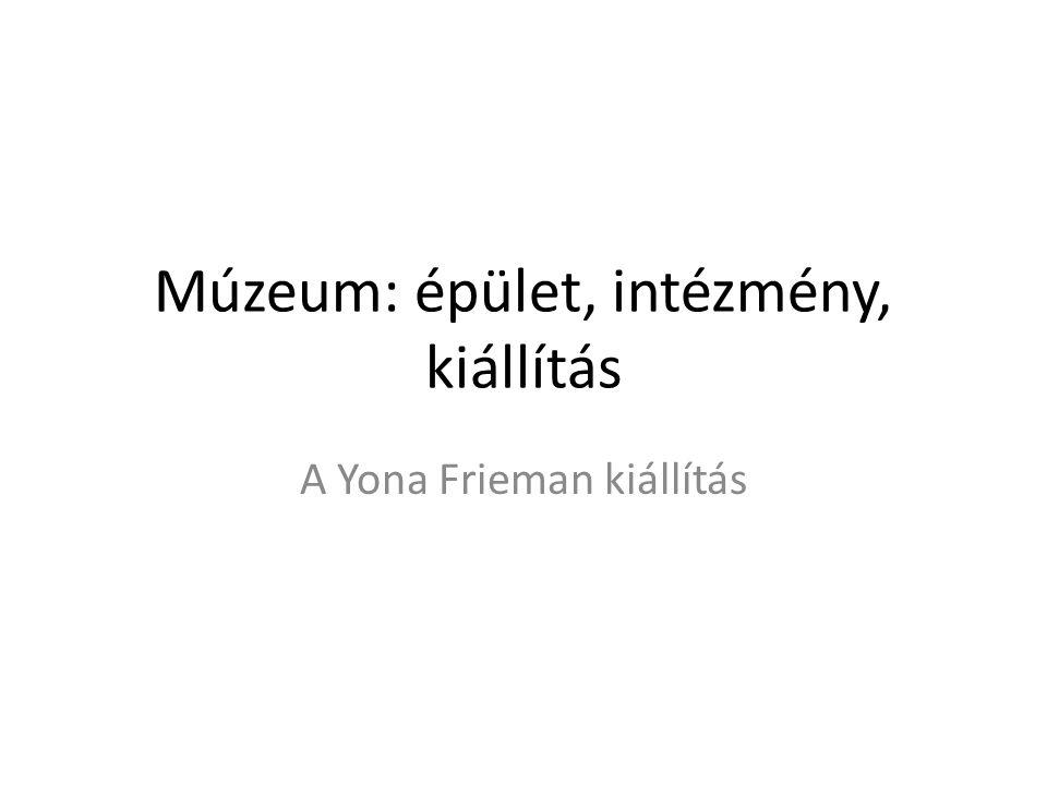 Múzeum: épület, intézmény, kiállítás