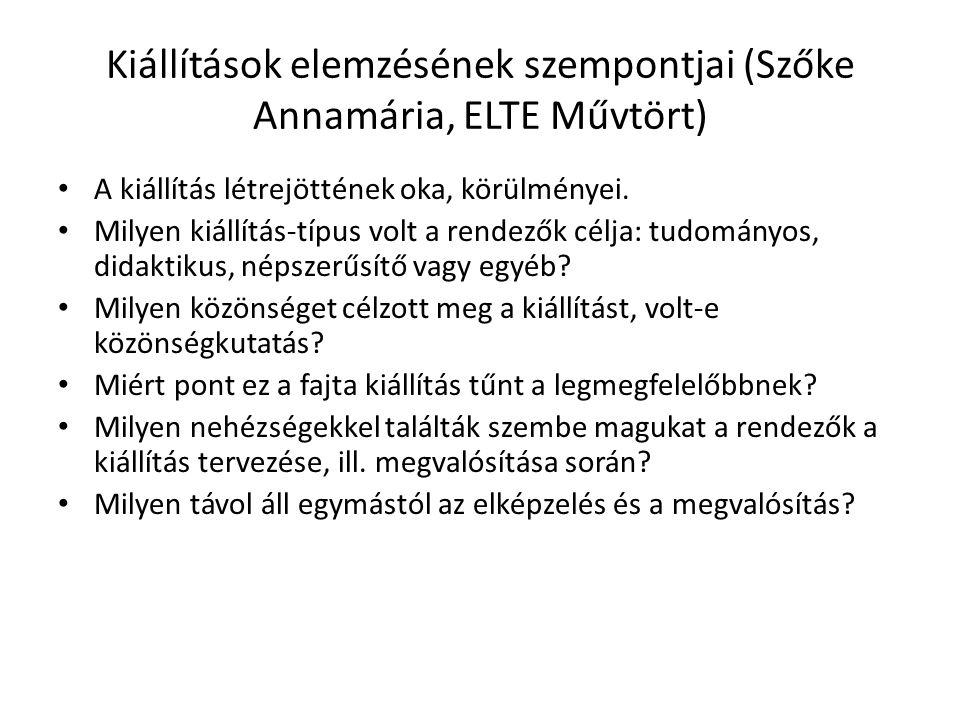 Kiállítások elemzésének szempontjai (Szőke Annamária, ELTE Művtört)
