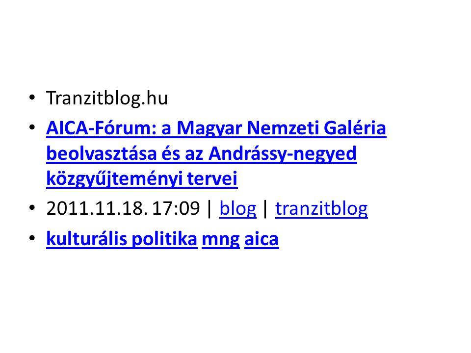 Tranzitblog.hu AICA-Fórum: a Magyar Nemzeti Galéria beolvasztása és az Andrássy-negyed közgyűjteményi tervei.
