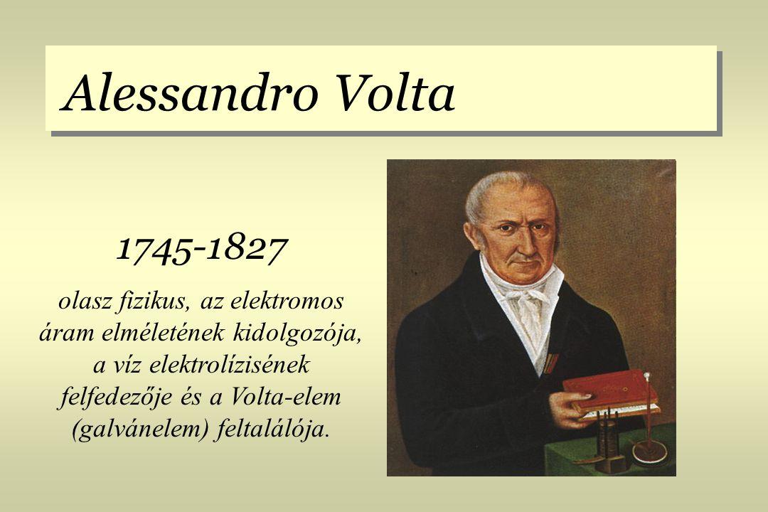 Alessandro Volta 1745-1827.