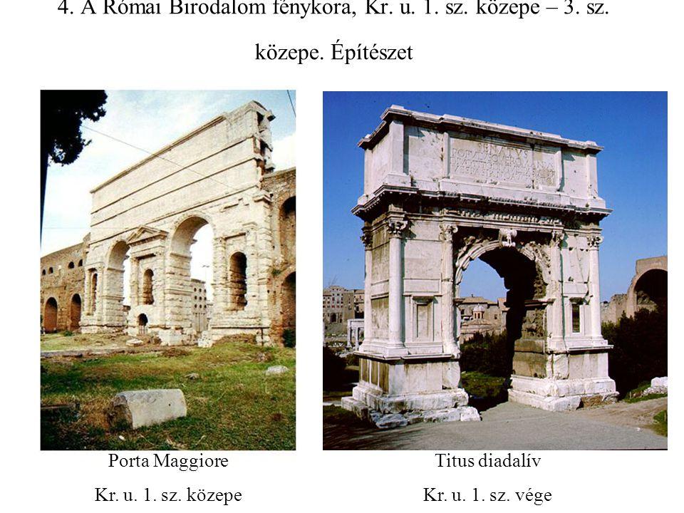 4. A Római Birodalom fénykora, Kr. u. 1. sz. közepe – 3. sz. közepe