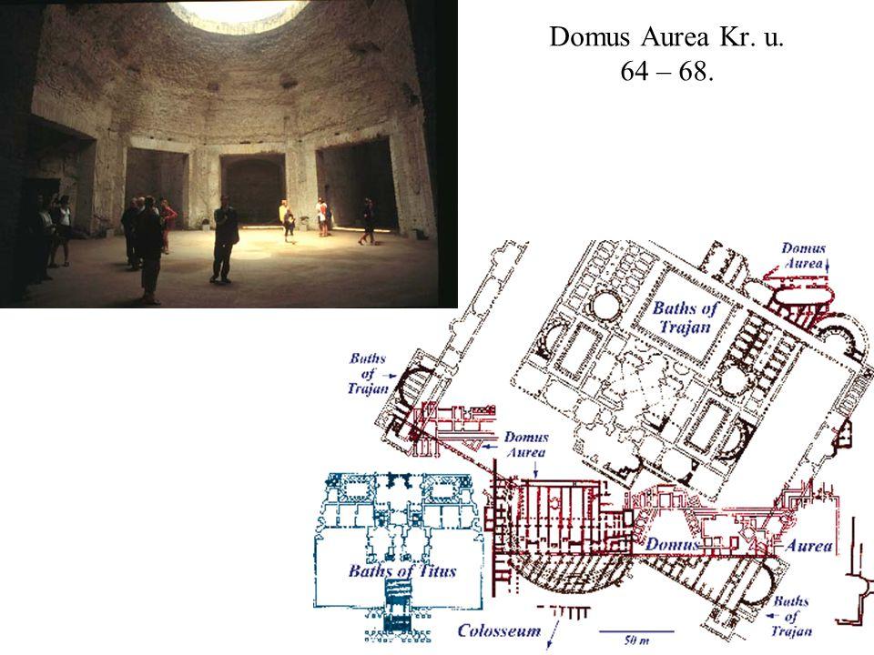 Domus Aurea Kr. u. 64 – 68.