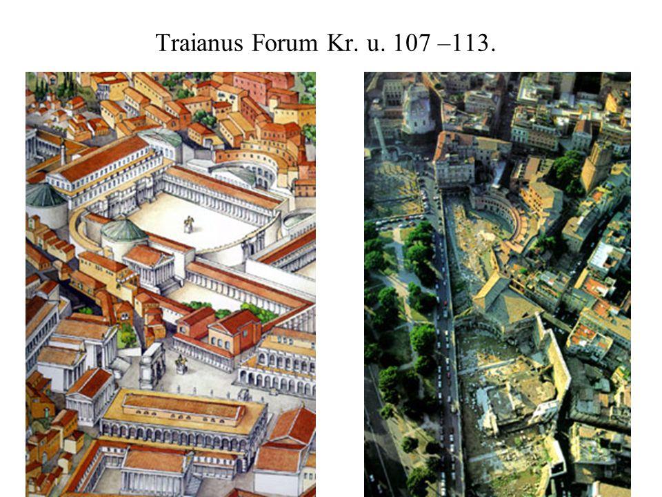 Traianus Forum Kr. u. 107 –113.