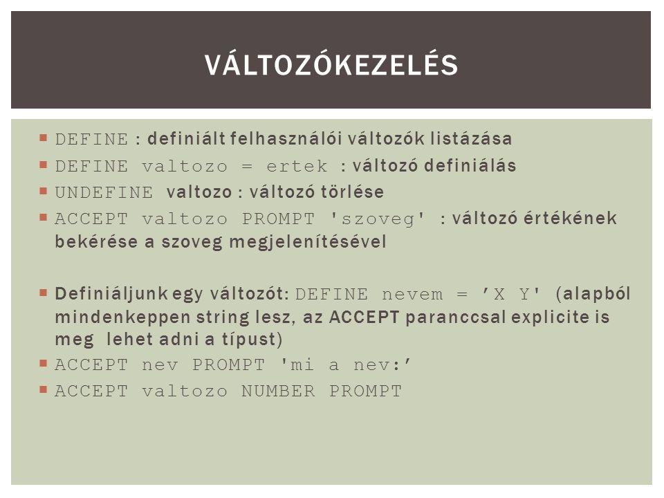 Változókezelés DEFINE : definiált felhasználói változók listázása