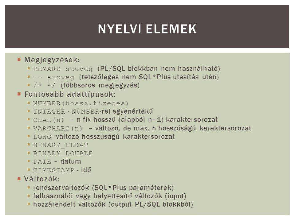 Nyelvi elemek Megjegyzések: Fontosabb adattípusok: Változók:
