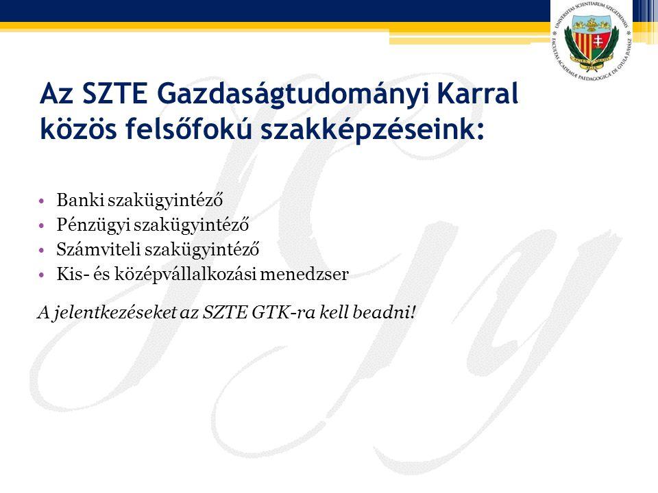 Az SZTE Gazdaságtudományi Karral közös felsőfokú szakképzéseink: