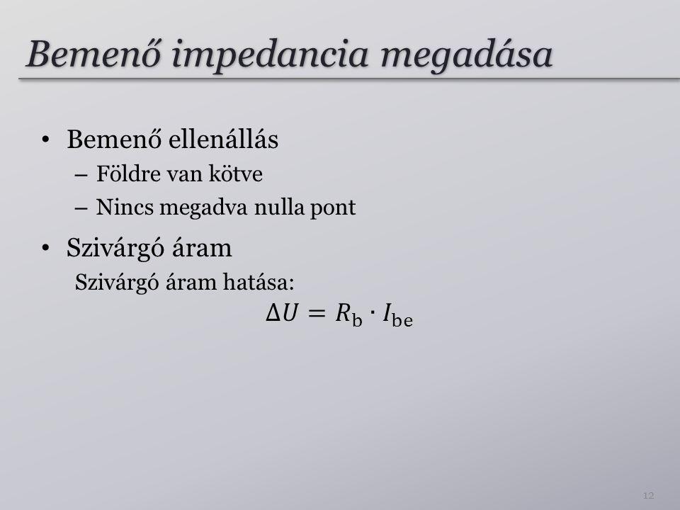Bemenő impedancia megadása