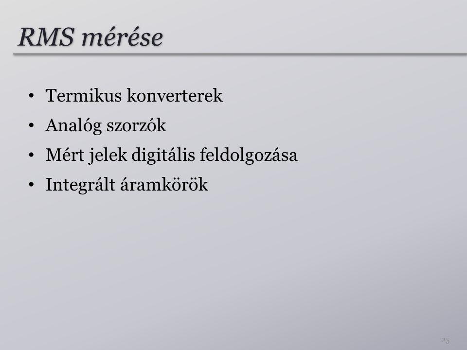 RMS mérése Termikus konverterek Analóg szorzók