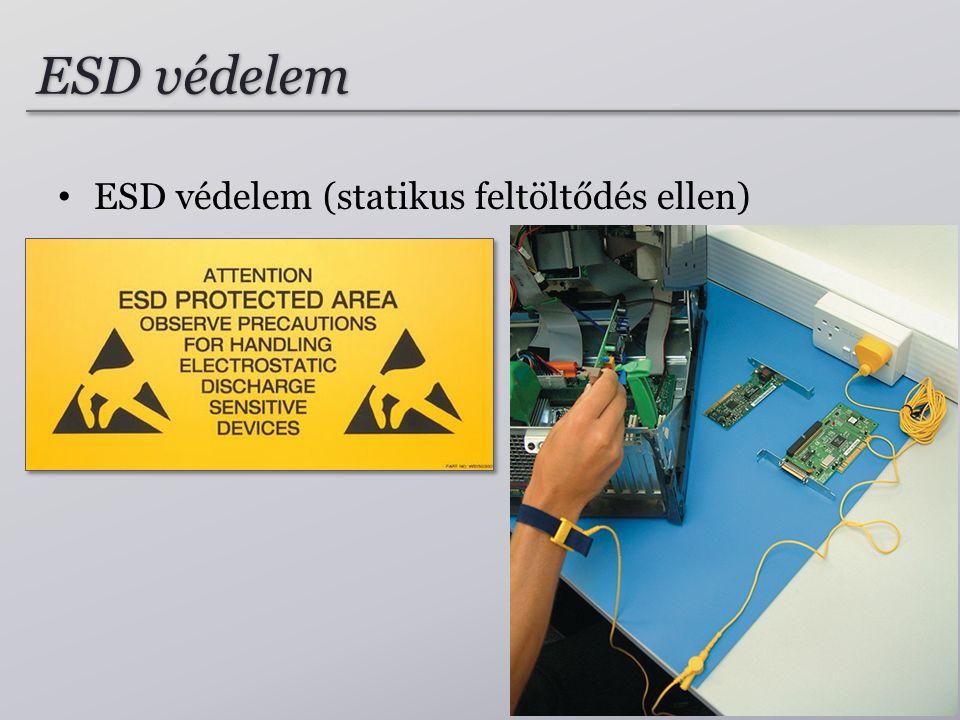 ESD védelem ESD védelem (statikus feltöltődés ellen)