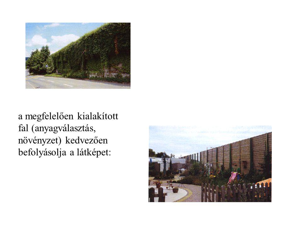 a megfelelően kialakított fal (anyagválasztás, növényzet) kedvezően befolyásolja a látképet: