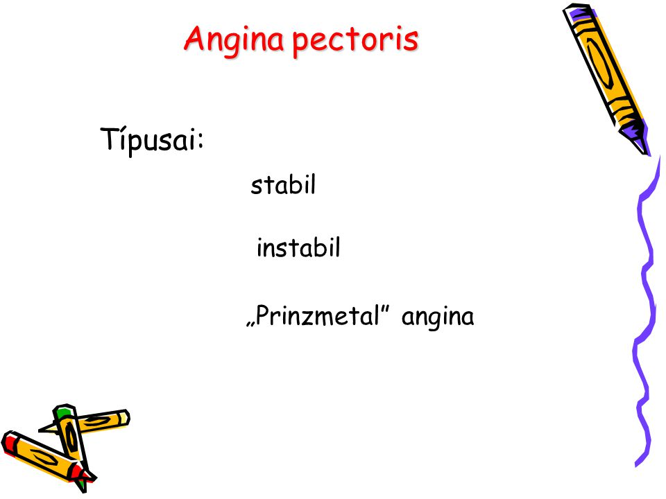 "Angina pectoris Típusai: stabil instabil ""Prinzmetal angina"