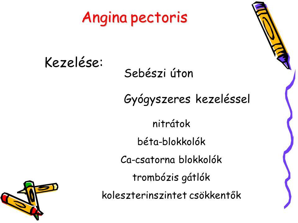 Angina pectoris Kezelése: Sebészi úton Gyógyszeres kezeléssel nitrátok