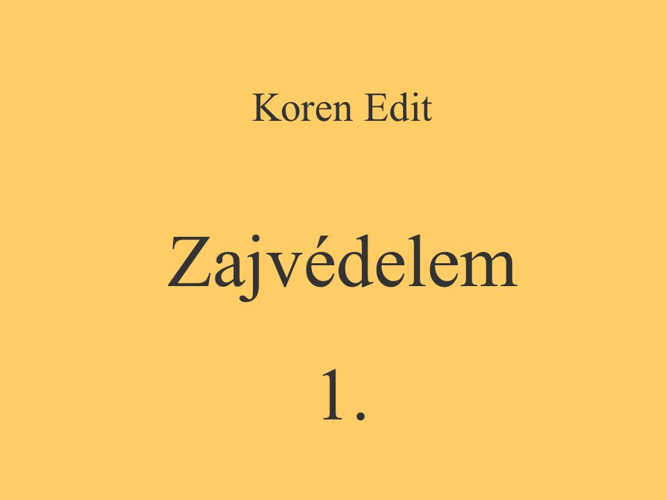 Koren Edit Zajvédelem 1.
