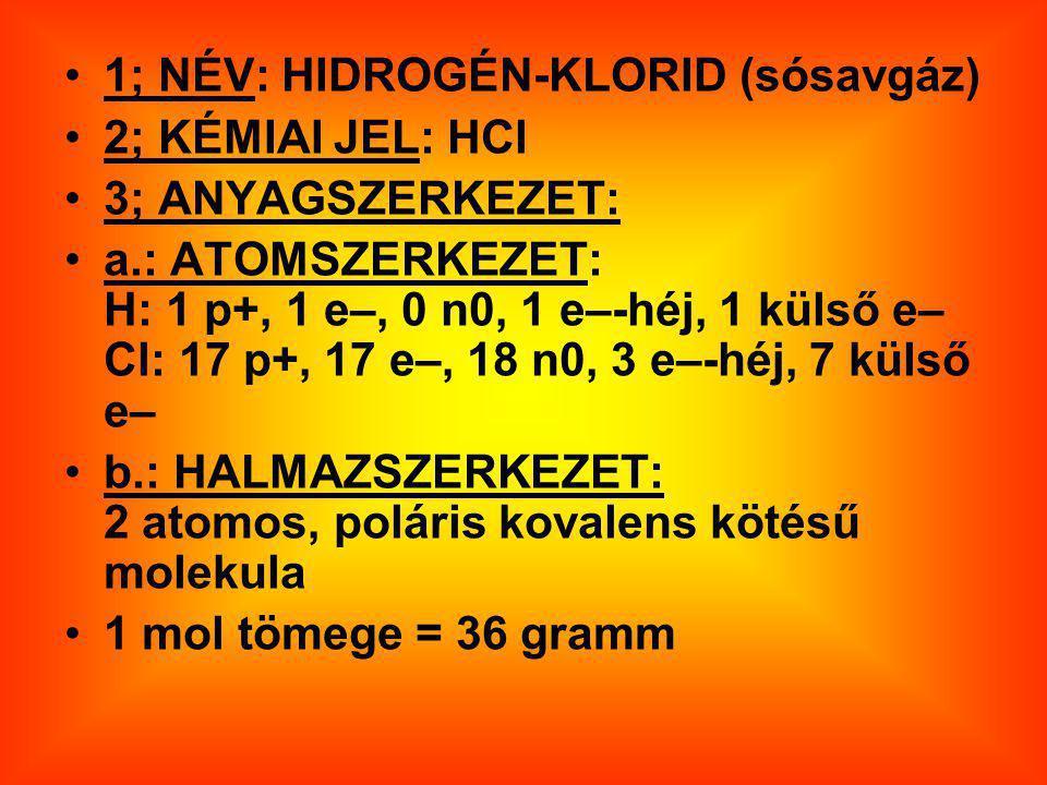 1; NÉV: HIDROGÉN-KLORID (sósavgáz)